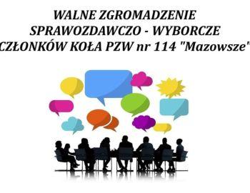 """WALNE ZGROMADZENIE SPRAWOZDAWCZO-WYBORCZE Członków Koła PZW nr 114 """"Mazowsze"""""""